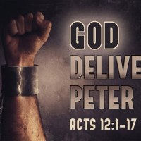 The God Who Hears: Acts 12:1-25