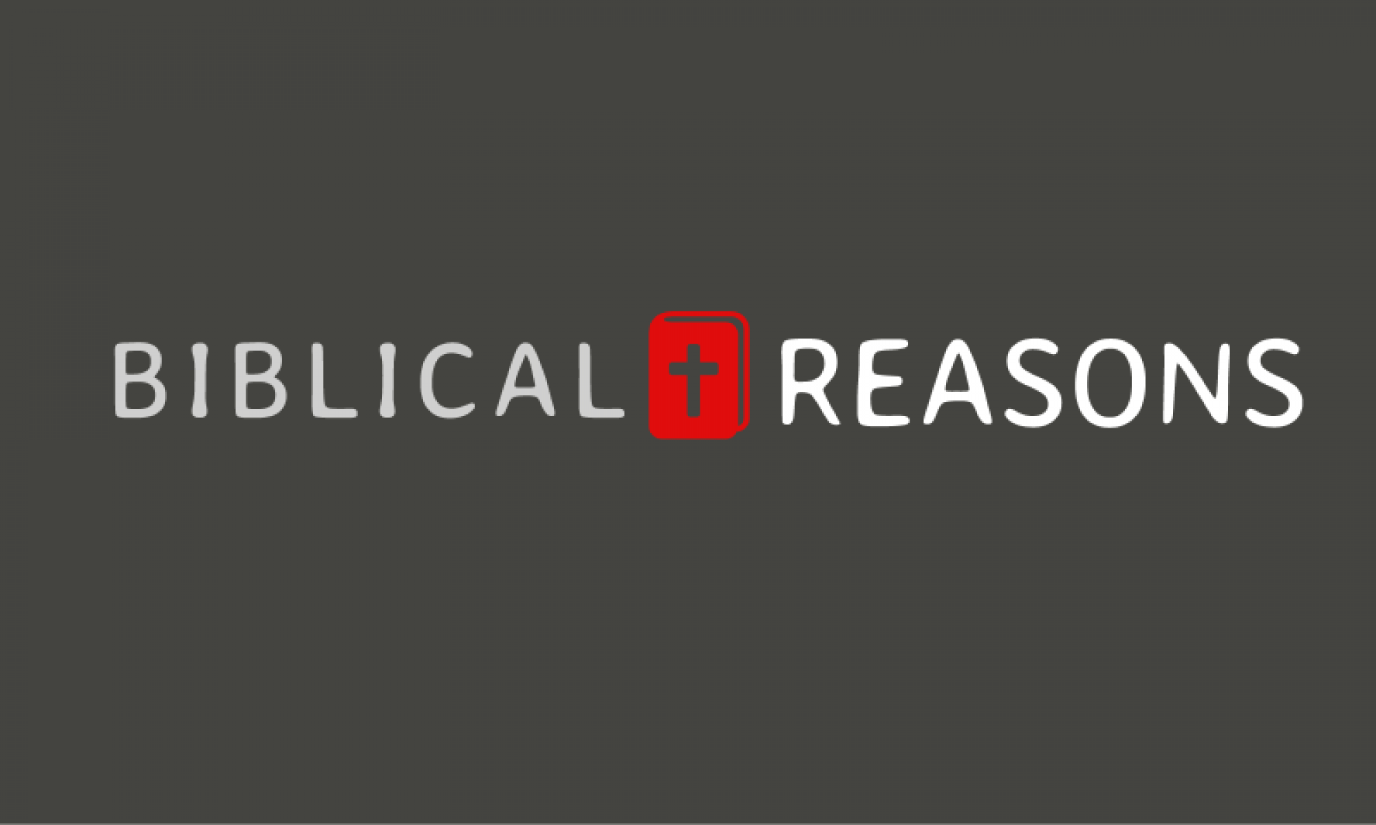 Biblical Reasons